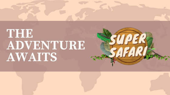 Adventure Awaits You on the Super Safari